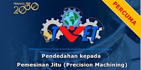 TVET Siri 7 : Pemesinan Jitu (Precision Machining) tickets