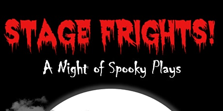 Stage Frights! A Night of Spooky Plays tickets