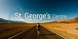 St. George's Centre for Biblical and Public Theology...