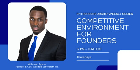 Competitive Environment for Founders tickets