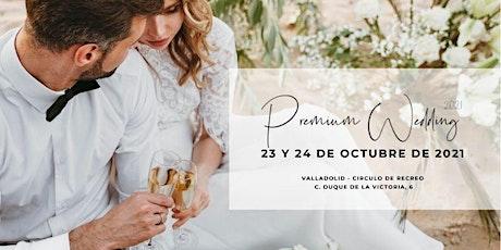 Premium Wedding 2021 - El evento nupcial más TOP de Valladolid entradas