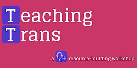 Teaching Trans Resource Workshop tickets