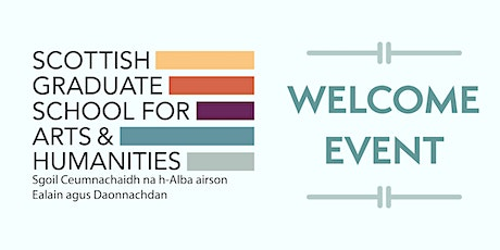 Scottish Graduate School for Arts and Humanities Welcome Event 2021 tickets