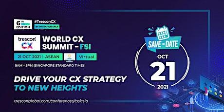 World CX Summit - FSI - ASEAN tickets