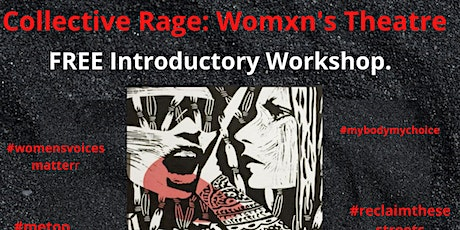 Collective Rage: Womxn's Theatre. FREE Introductory Workshop tickets