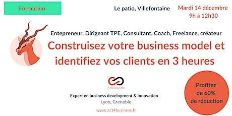 Construisez votre business model, identifiez et trouvez vos clients en 3h billets