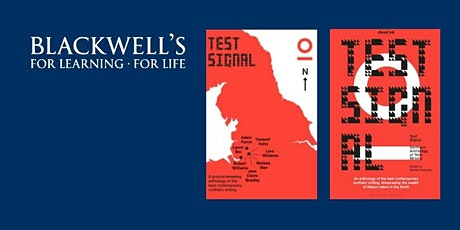 A TEST SIGNAL Showcase - Celebrating the Very Best of Northern Writing tickets