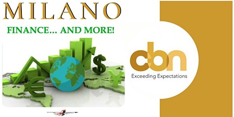 CBN Milano finance .  . . & more! biglietti
