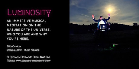 Luminosity, A Magical Music Immersion on the Nature of The Universe tickets