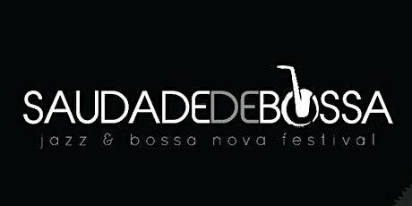 BRAZILIAN JAZZ AND BOSSA NOVA FESTIVAL  BY @SAUDADEDEBOSSA tickets