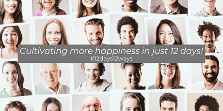 Cultivating More Happiness: 12 Ways in 12 Days tickets