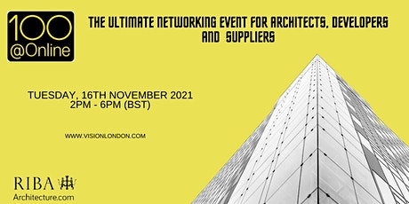100@Online  Networking for Architects, Developers & Suppliers tickets