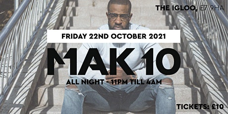 All Night With MAK 10 & Guests tickets