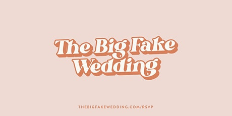 The Big Fake Wedding Oakland tickets