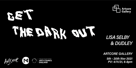 Exhibition Opening: Get The Dark Out tickets