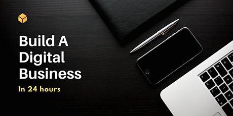 Build A Digital Business in 24 hours Tickets