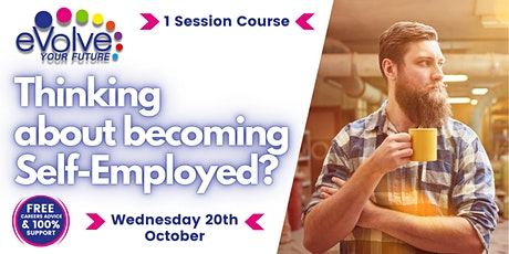 Are you thinking about becoming self-employed? tickets