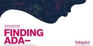 Finding Ada Day - Donne e ICT: dalle manager alle...