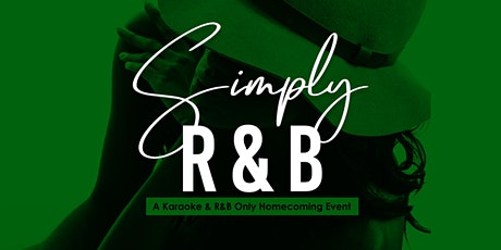 Simply R&B: A Karaoke & R&B Only Homecoming Experience tickets