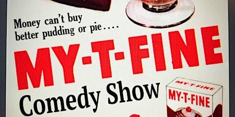 The My-T-Fine Comedy Hour W/ Aaron Wentz tickets