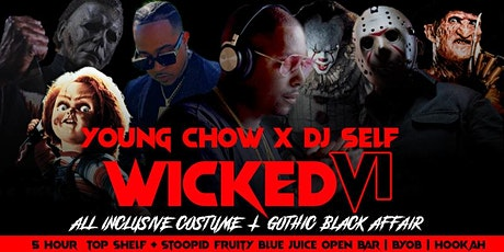 DJ SELF + YOUNG CHOW| WICKED VI I 5 Hr  Open Bar | Unapologetic Halloween tickets