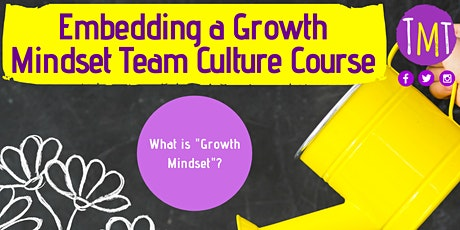 Embedding a Growth Mindset Culture Course tickets