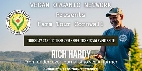 Rich Hardy From Undercover Journalist to Vegan Farmer tickets