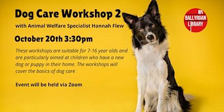 Dog Care Workshop  2 for children via Zoom tickets