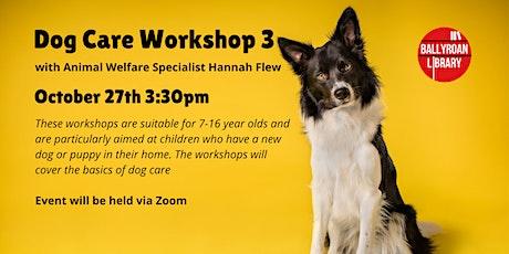 Dog Care Workshop  3 for children via Zoom tickets