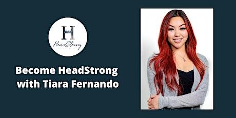 Become HeadStrong with Tiara Fernando ingressos