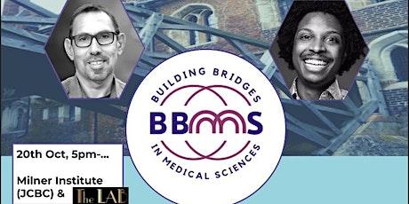 Building Bridges in Medical Science: Michaelmas 2021 event tickets