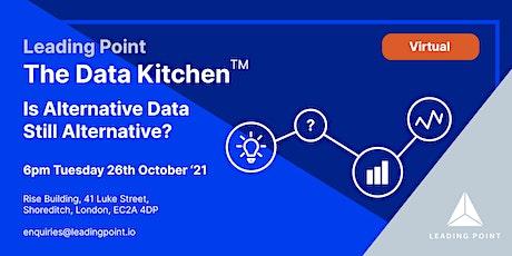Data Kitchen - Is Alternative Data Still Alternative? (Virtual) tickets