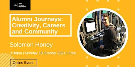 Alumni Journeys: Creativity, Careers and Community - Solomon Honey tickets