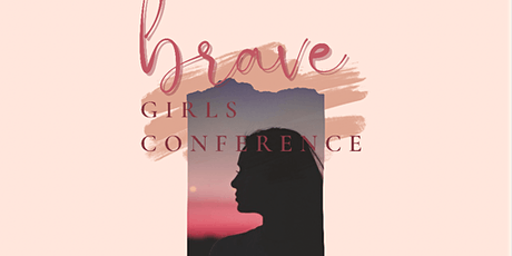 Brave Girls Conference Weekend (Pre-Teens) APRIL 1-2, 2022 tickets