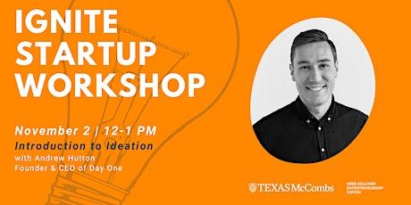 Ignite Startup Workshop: Ideation Tickets