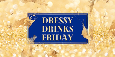 Dressy Drinks Friday | Come As Strangers, Leave As Friends tickets