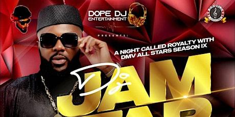 A NIGHT CALLED ROYALTY WITH DMV ALL STARS SEASONIX DJ JAMSTAR BIRTHDAY BASH tickets