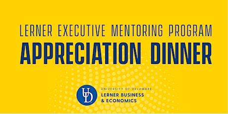 Lerner Executive Mentoring Program Appreciation Dinner tickets