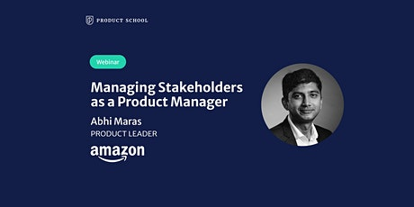 Webinar: Managing Stakeholders as a PM by Amazon Product Leader tickets