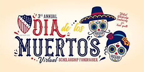 3rd Annual Dia De Los Muertos Virtual Scholarship Fundraiser tickets