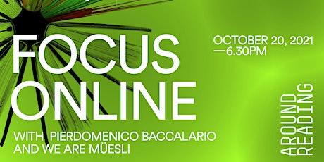 Focus Online| Around Reading biglietti