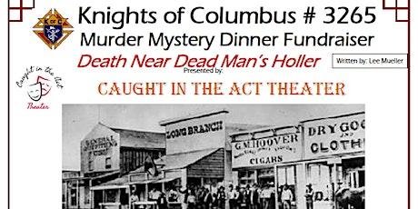 Knights of Columbus # 3265 Murder Mystery Dinner Fundraiser tickets
