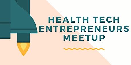 Health Tech Entrepreneurs Meetup tickets