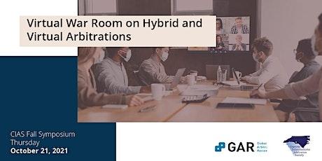 CIAS Fall Symposium - Virtual War Room on Hybrid and Virtual Arbitrations tickets