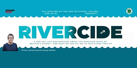 Rivercide Documentary and Q&A with Franny Armstrong, Director tickets