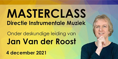 Masterclass Jan Van der Roost tickets