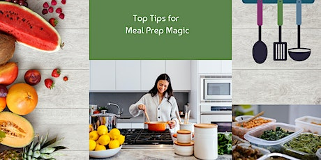 Top Tips for Meal Prep Magic;  Minimal Ingredients to Make Multiple Entrees tickets