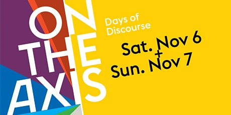On the Axis: Days of Discourse DAY 1 tickets