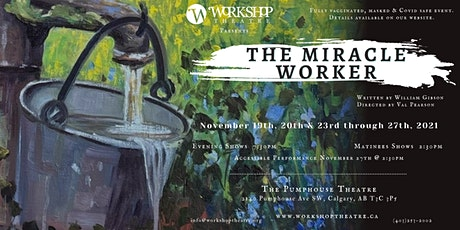 Workshop Theatre Presents: The Miracle Worker tickets