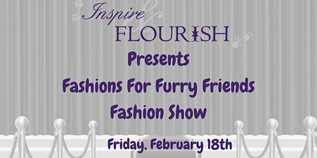 3rd Annual Fashions for Furry Friends Fashion Show tickets
